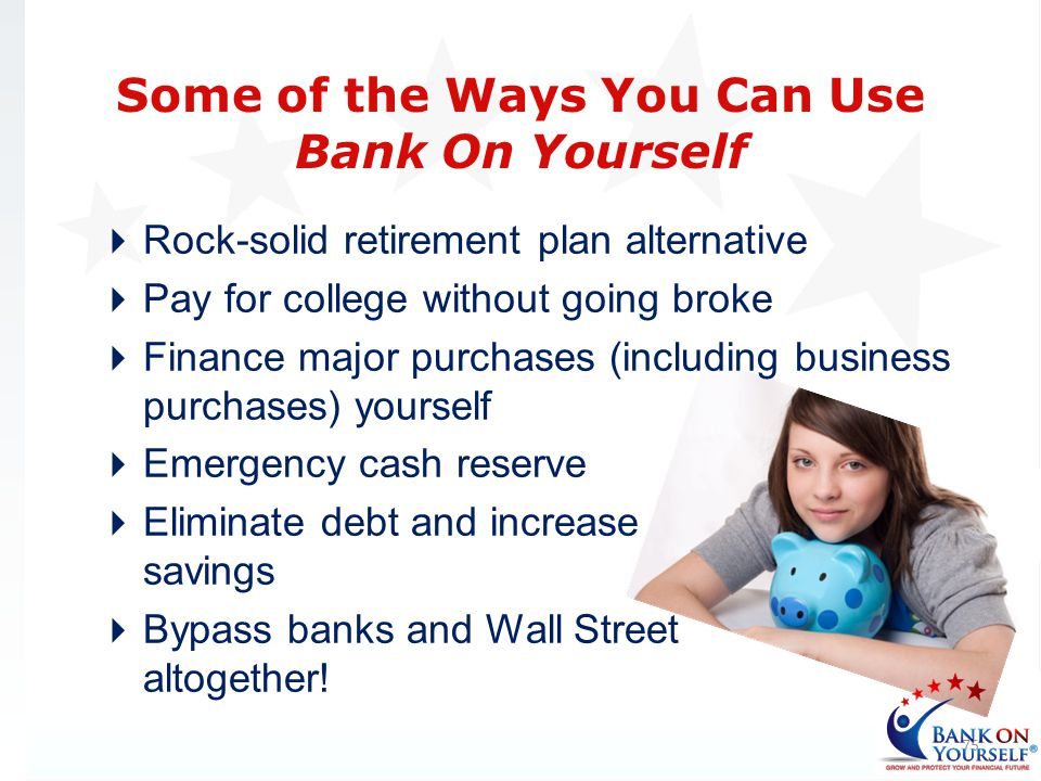 Some of the Ways You Can Use Bank On Yourself