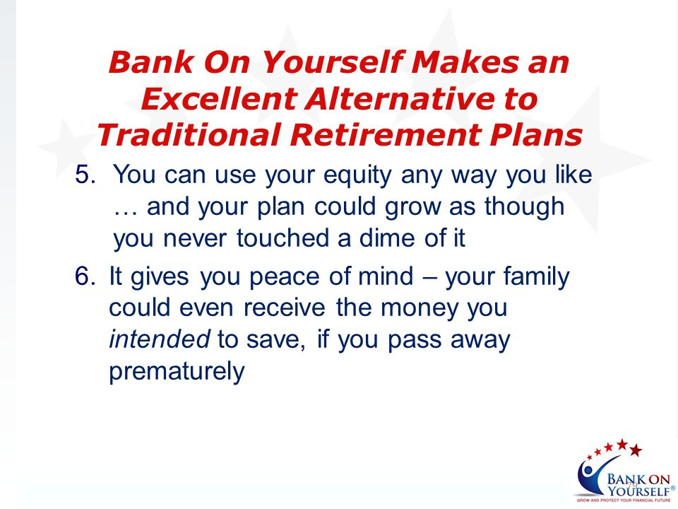 Bank On Yourself Makes an Excellent Alternative to Traditional Retirement Plans