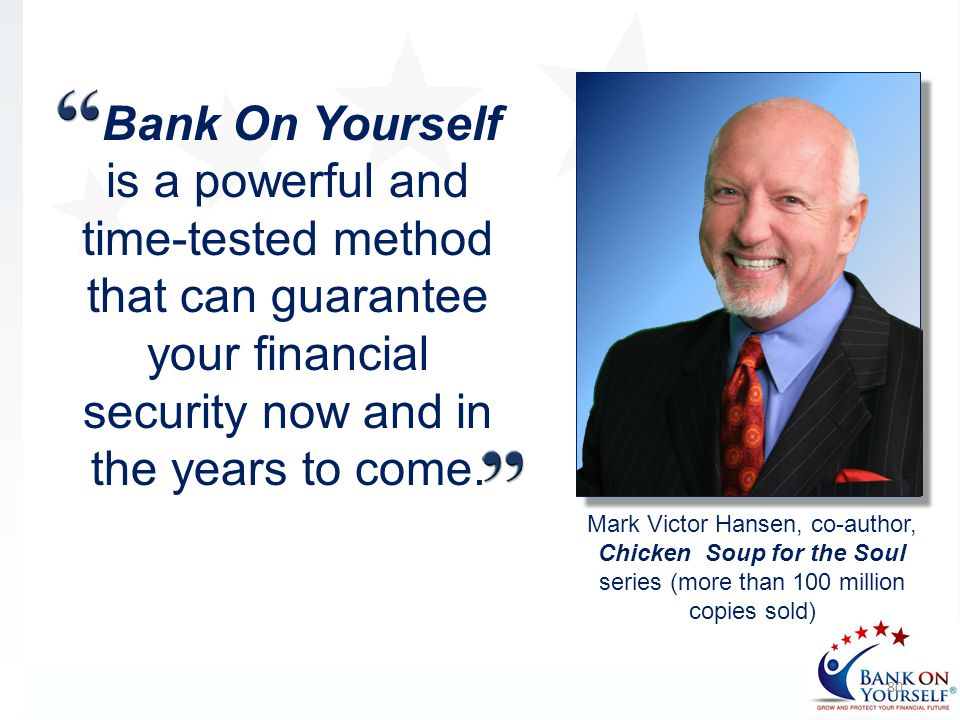 Bank On Yourself is a powerful and time-tested method that can guarantee your financial security now and in the years to come.