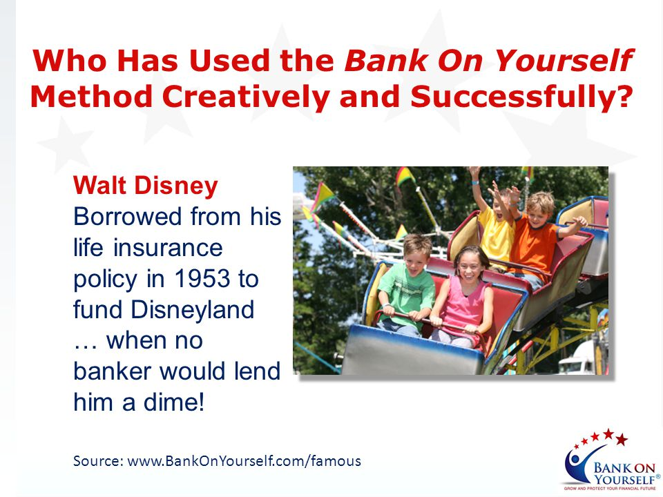Who Has Used the Bank On Yourself Method Creatively and Successfully