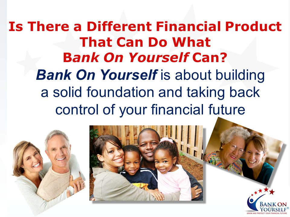 Is There a Different Financial Product That Can Do What Bank On Yourself Can