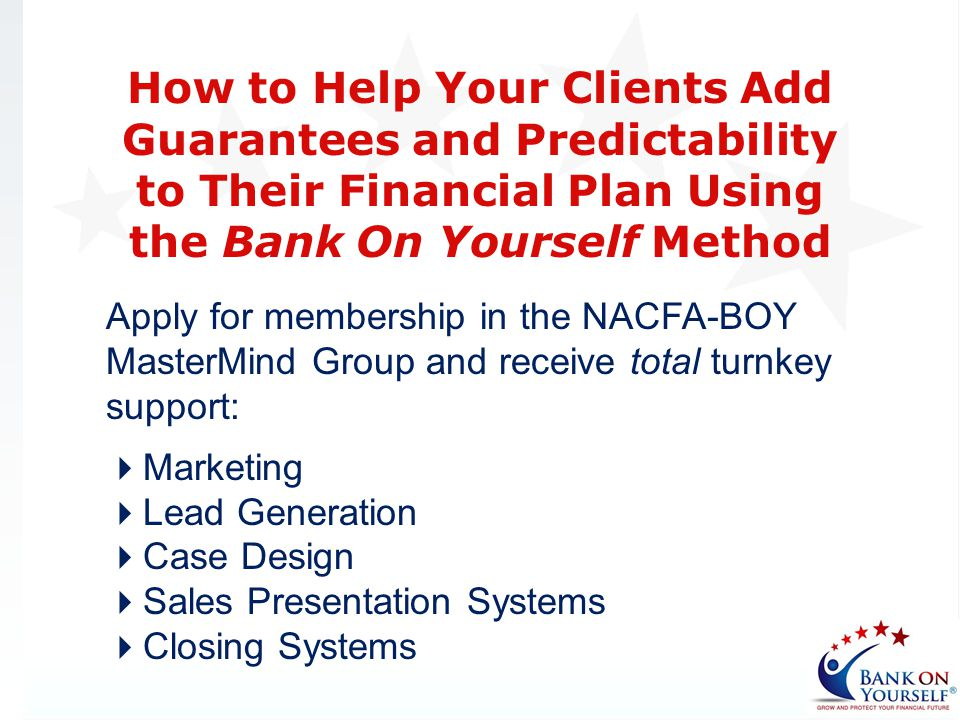 How to Help Your Clients Add Guarantees and Predictability to Their Financial Plan Using the Bank On Yourself Method