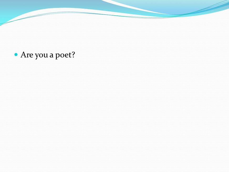 Are you a poet