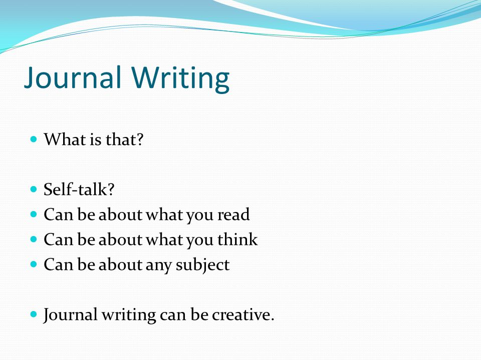 Journal Writing What is that Self-talk Can be about what you read