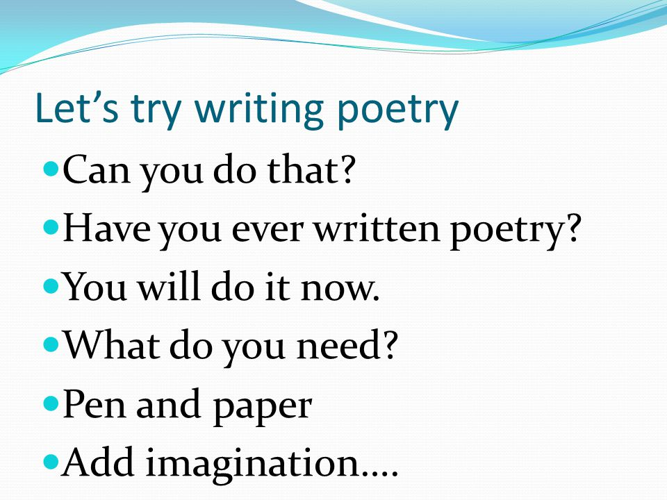 Let's try writing poetry