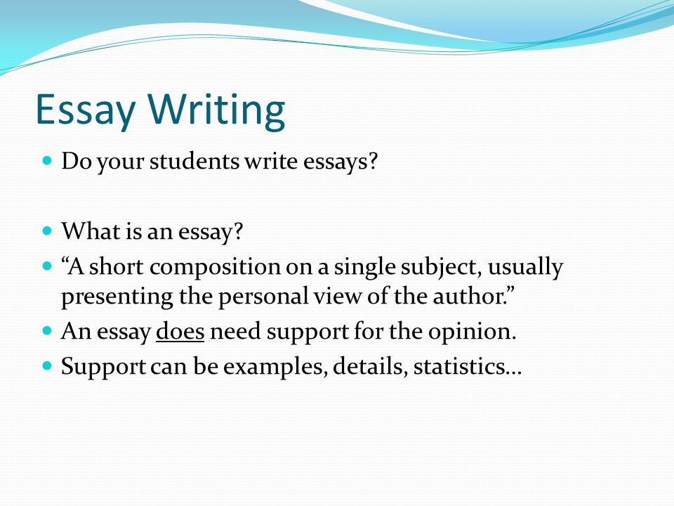 Essay Writing Do your students write essays What is an essay