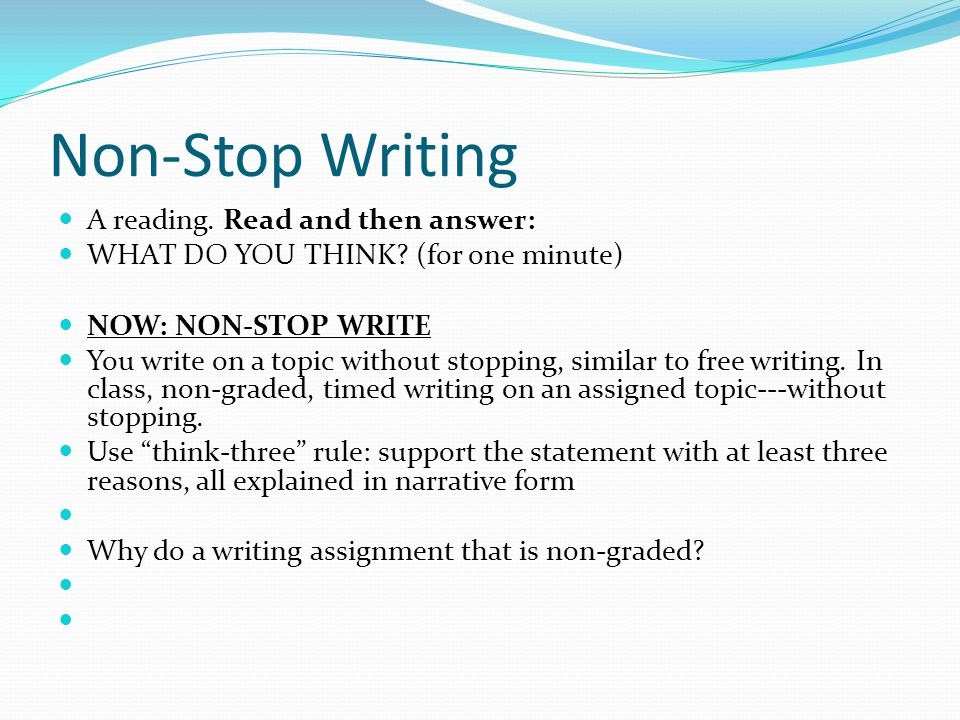 Non-Stop Writing A reading. Read and then answer: