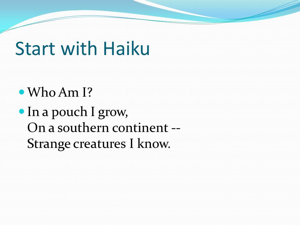 Start with Haiku Who Am I