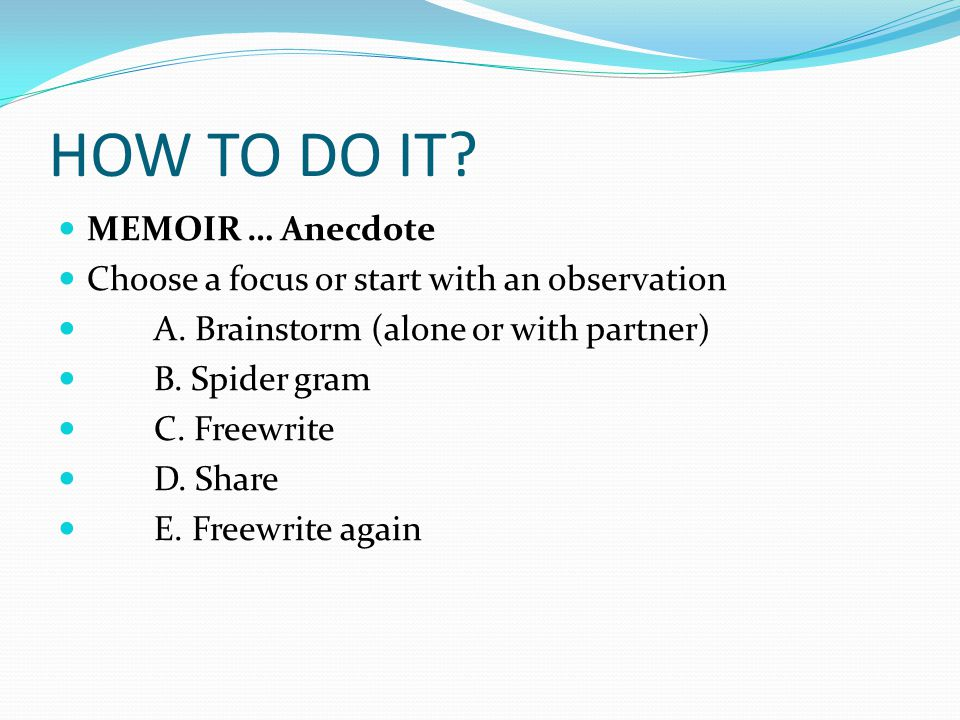 HOW TO DO IT MEMOIR … Anecdote