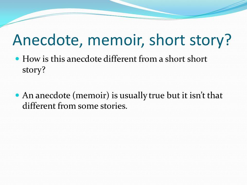 Anecdote, memoir, short story