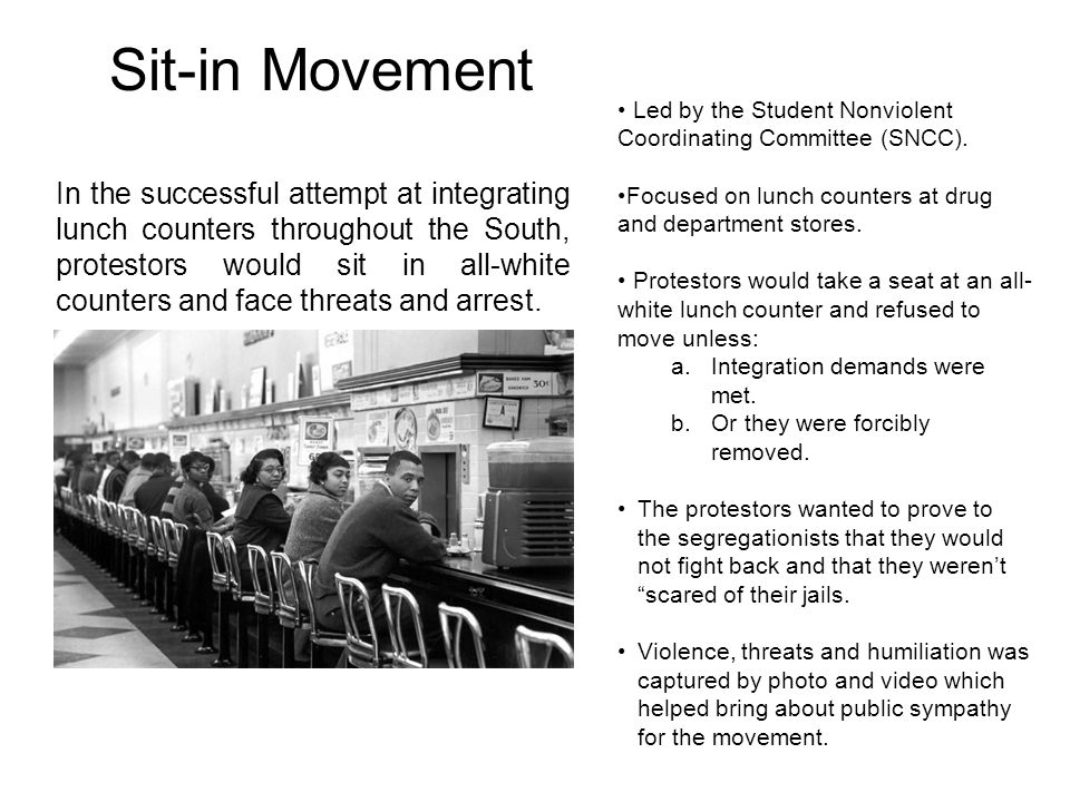 Sit-in Movement Led by the Student Nonviolent Coordinating Committee (SNCC). Focused on lunch counters at drug and department stores.