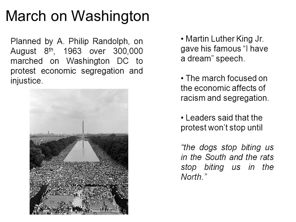 March on Washington Martin Luther King Jr. gave his famous I have a dream speech.