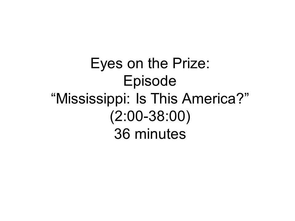 Eyes on the Prize: Episode Mississippi: Is This America
