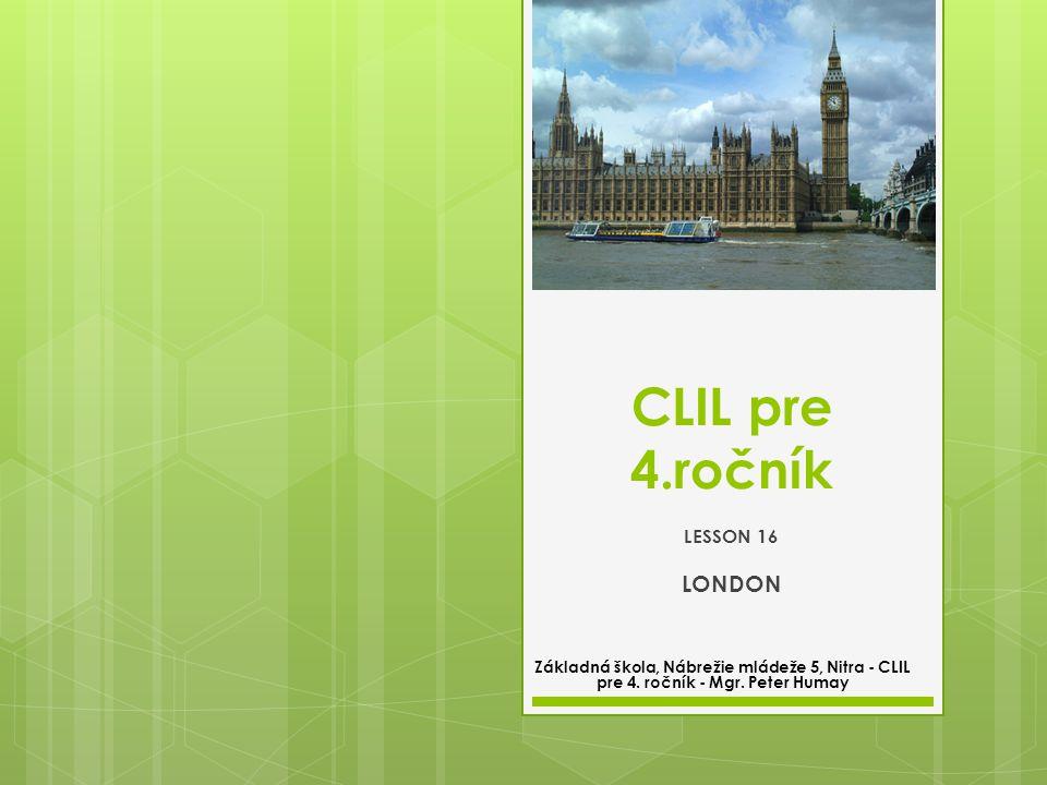 CLIL pre 4.ročník LONDON LESSON 16