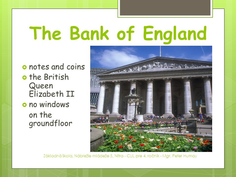 The Bank of England notes and coins the British Queen Elizabeth II