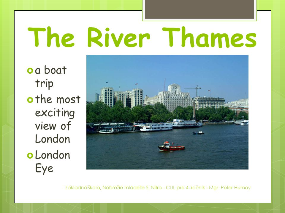 The River Thames a boat trip the most exciting view of London