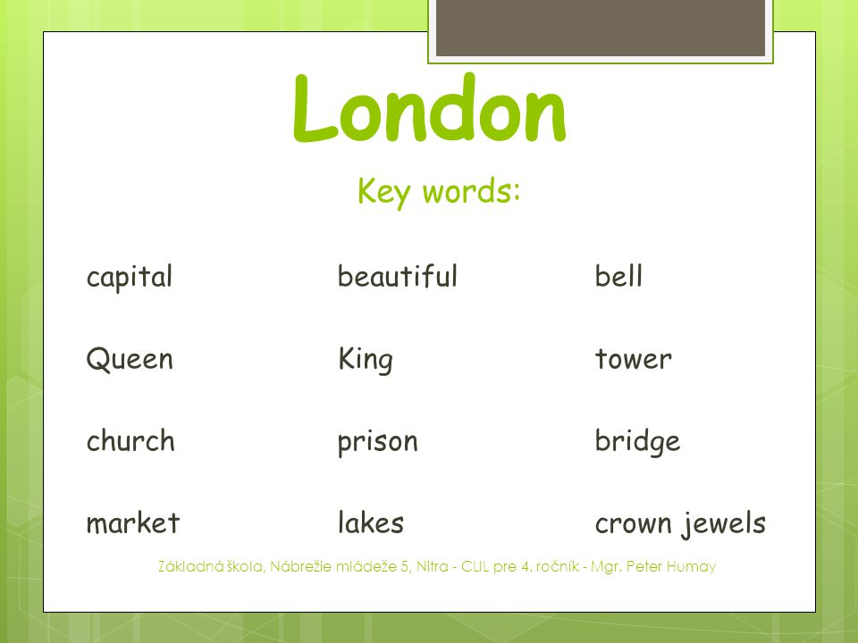 London Key words: capital beautiful bell Queen King tower