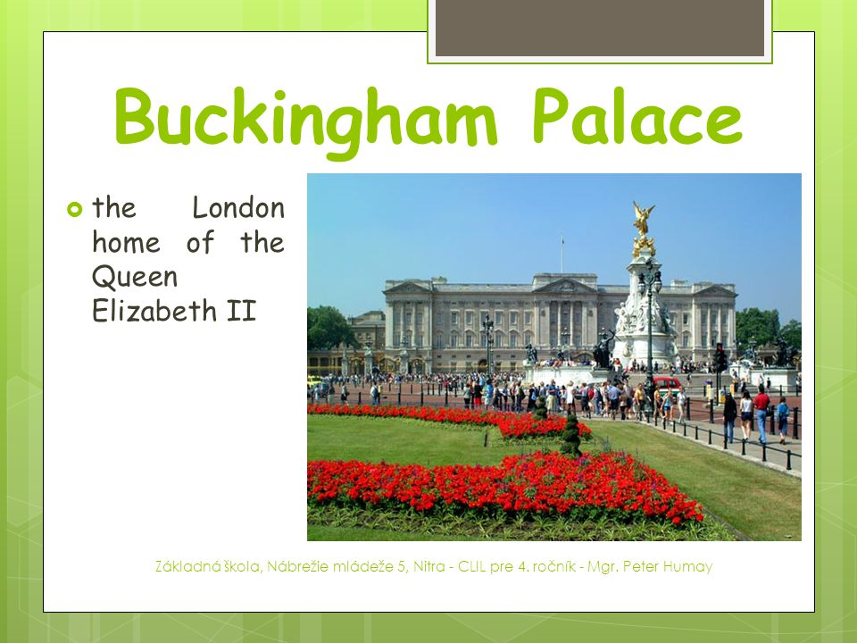 Buckingham Palace the London home of the Queen Elizabeth II
