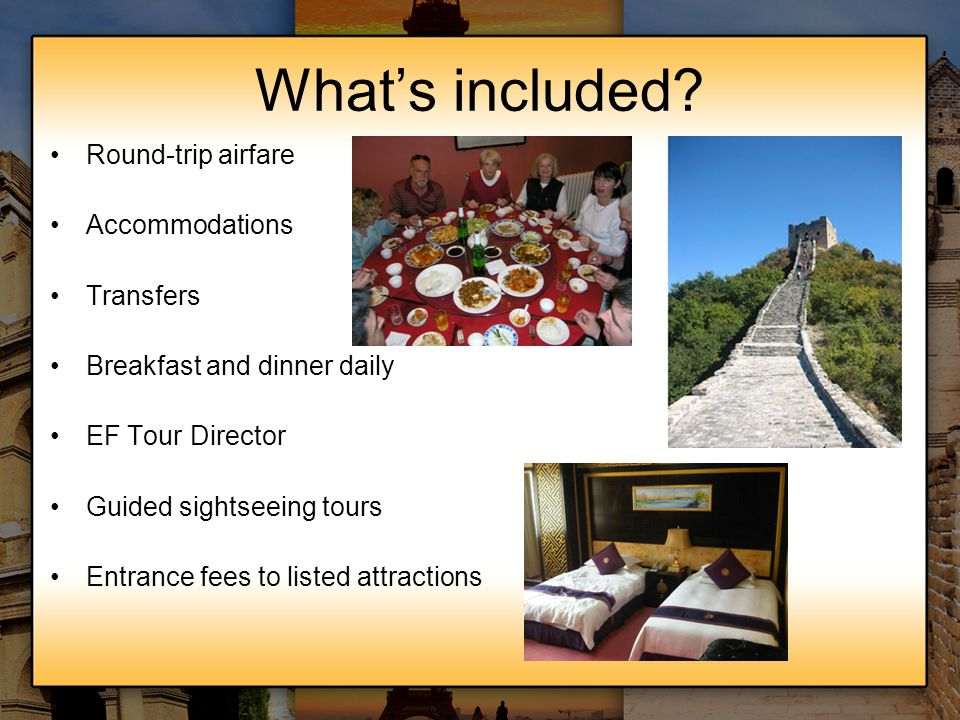 What's included Round-trip airfare Accommodations Transfers