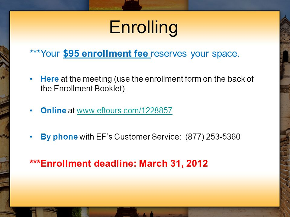 Enrolling ***Your $95 enrollment fee reserves your space.