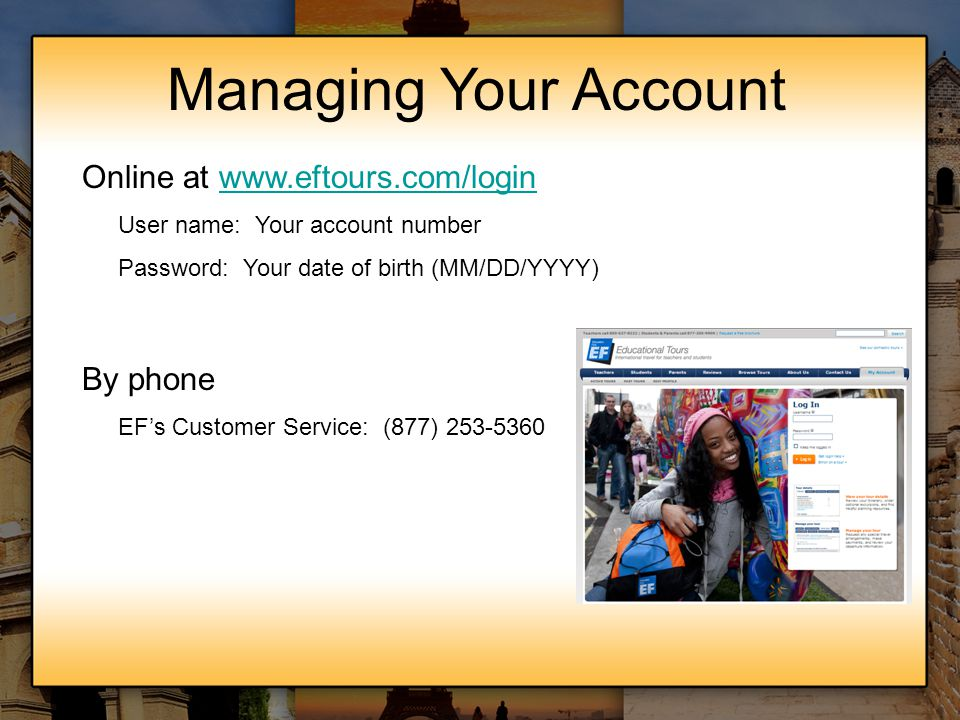 Managing Your Account Online at www.eftours.com/login By phone