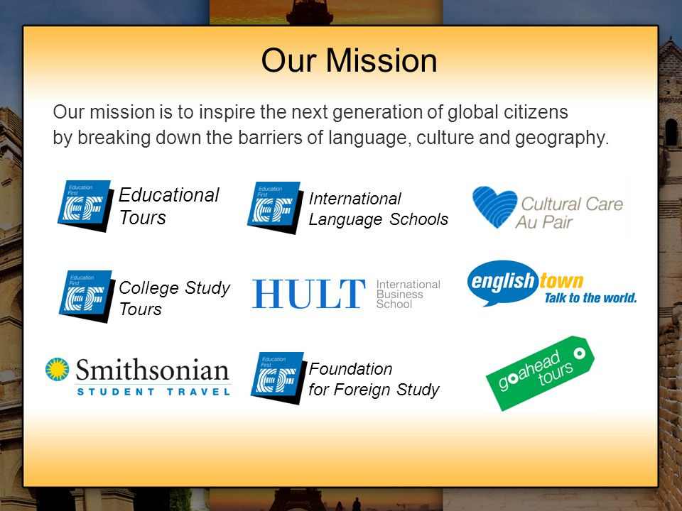 Our Mission Our mission is to inspire the next generation of global citizens. by breaking down the barriers of language, culture and geography.