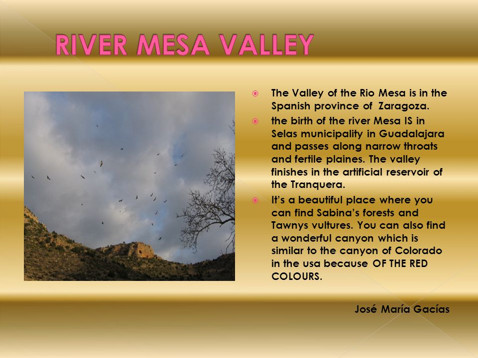 RIVER MESA VALLEY The Valley of the Rio Mesa is in the Spanish province of Zaragoza.