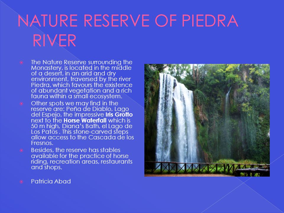 NATURE RESERVE OF PIEDRA RIVER
