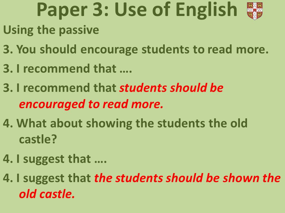 Paper 3: Use of English Using the passive