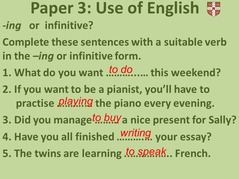 Paper 3: Use of English -ing or infinitive