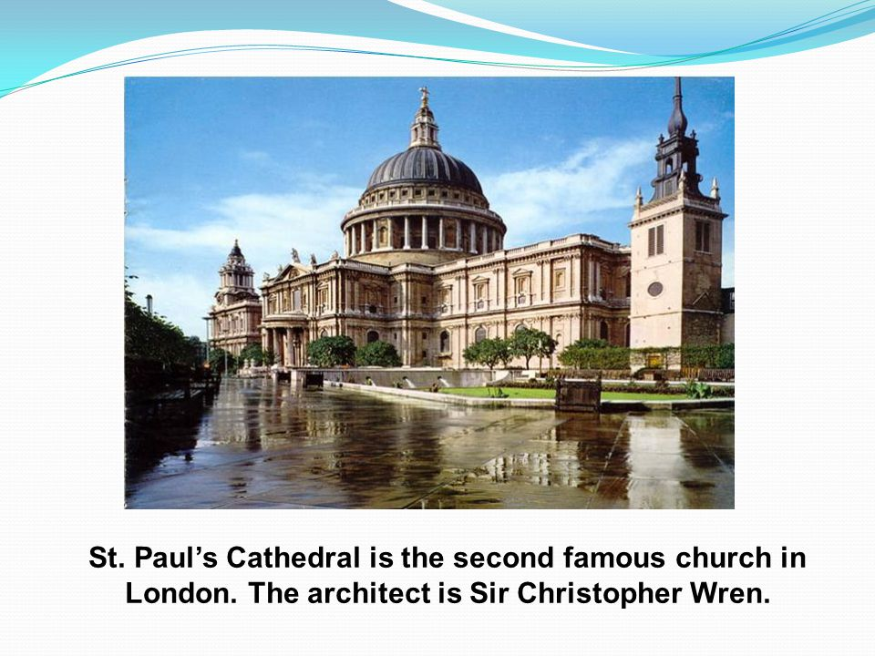St. Paul's Cathedral is the second famous church in London