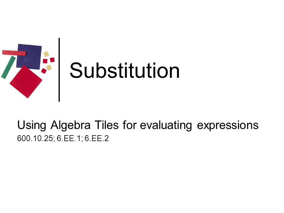 Substitution Using Algebra Tiles for evaluating expressions
