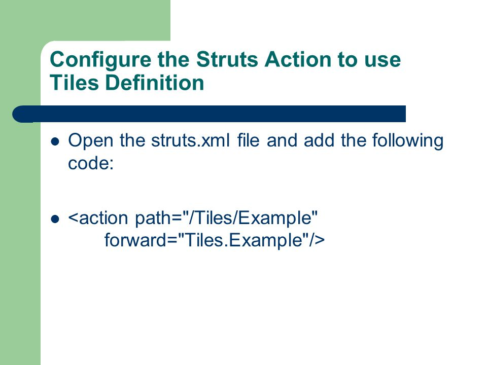 Configure the Struts Action to use Tiles Definition