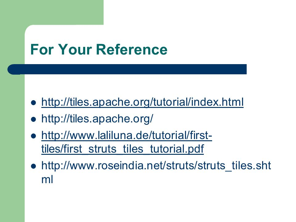 For Your Reference http://tiles.apache.org/tutorial/index.html