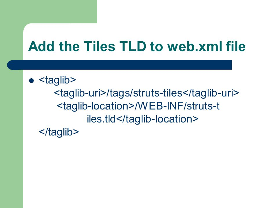 Add the Tiles TLD to web.xml file