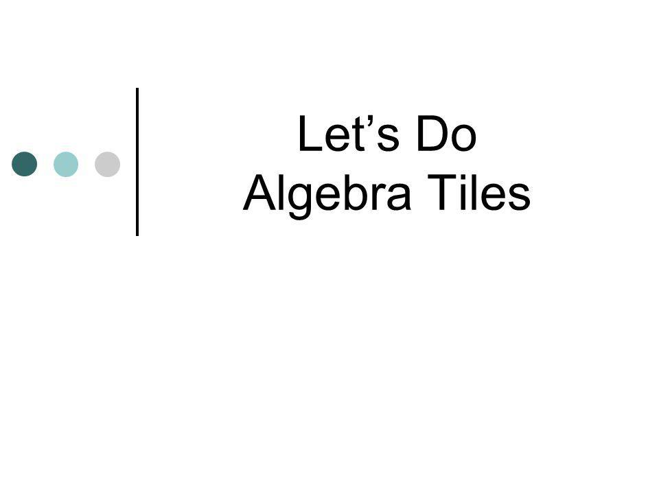 Let's Do Algebra Tiles