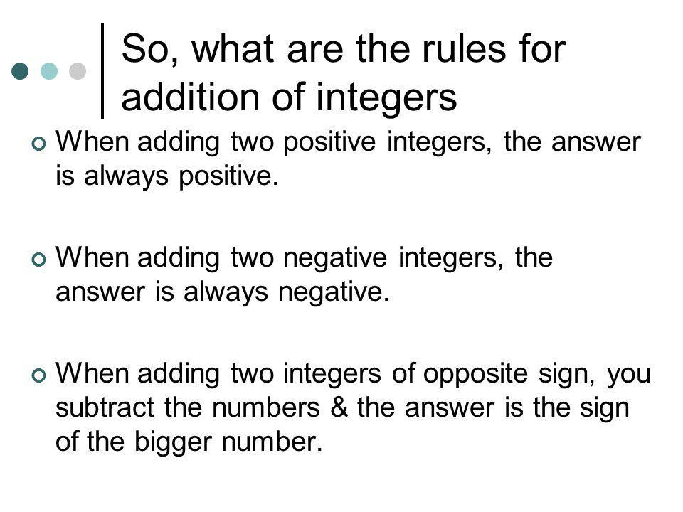 So, what are the rules for addition of integers