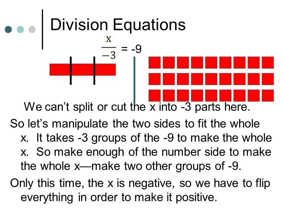 Division Equations = -9. We can't split or cut the x into -3 parts here.