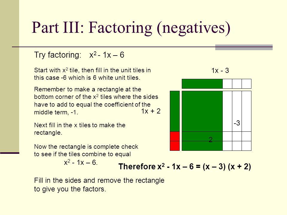 Part III: Factoring (negatives)