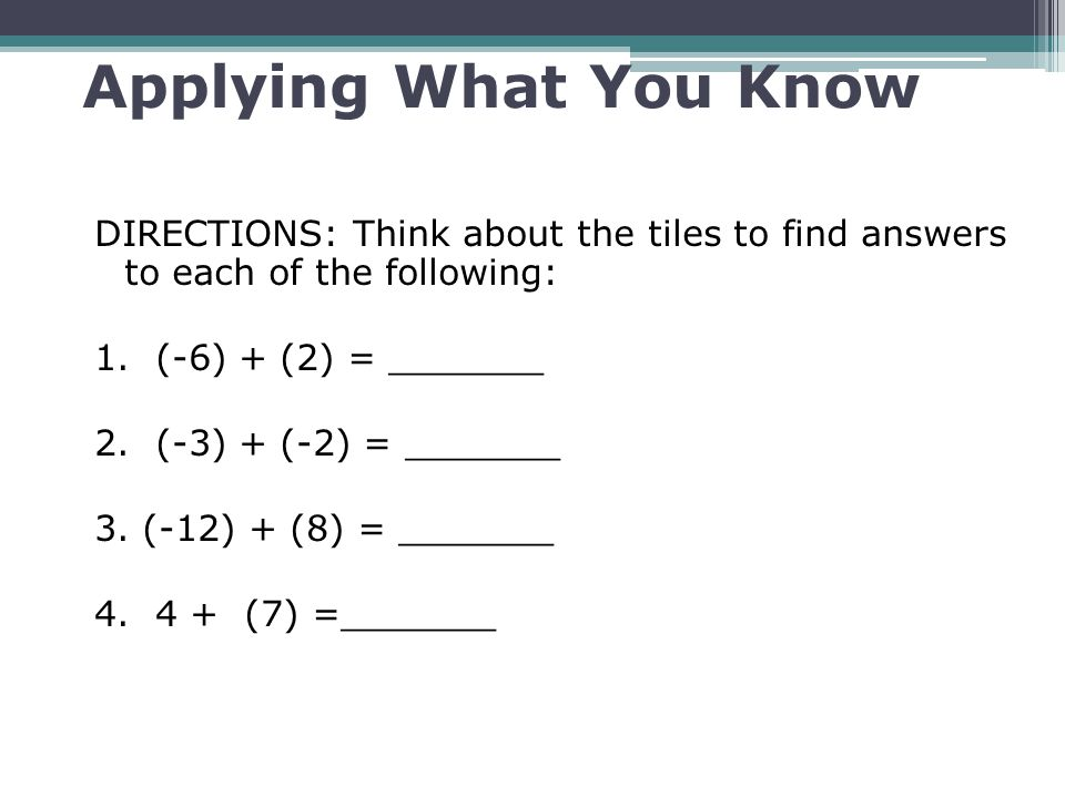 Applying What You Know DIRECTIONS: Think about the tiles to find answers to each of the following: