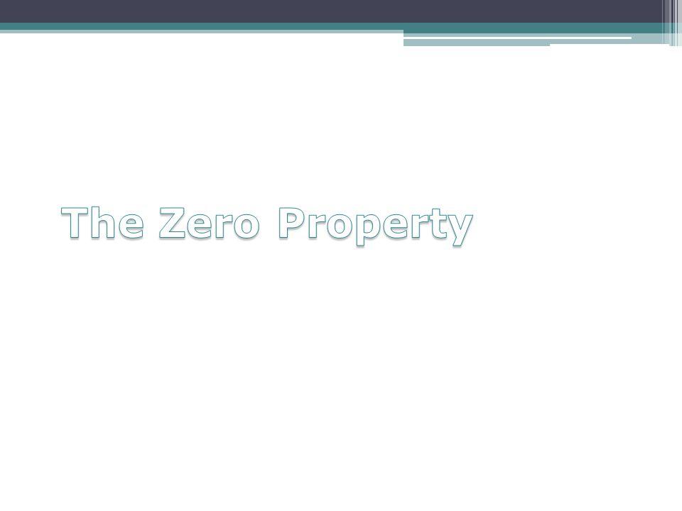 The Zero Property