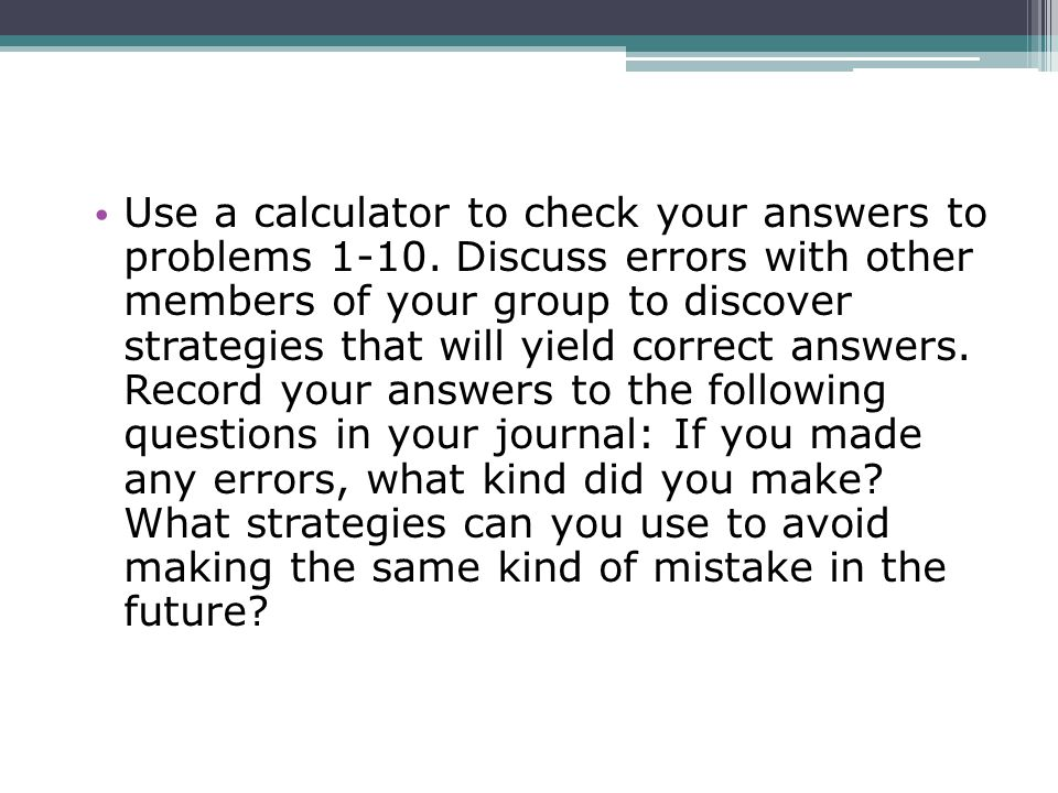 Use a calculator to check your answers to problems 1-10