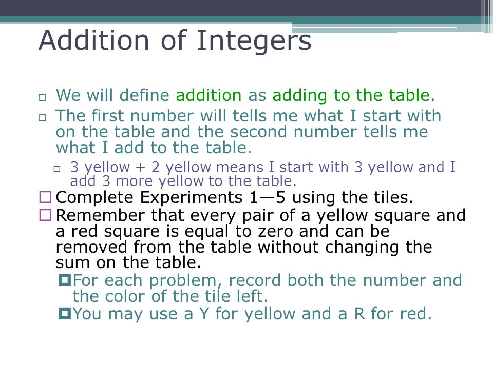 Addition of Integers We will define addition as adding to the table.