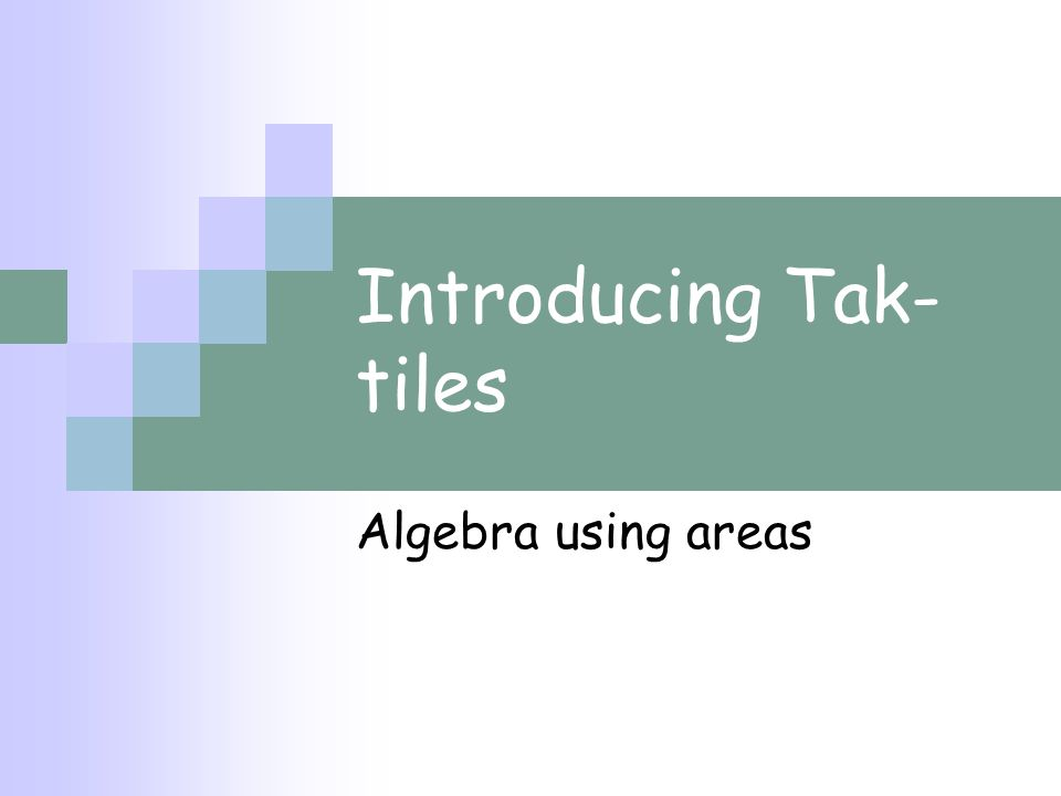 Introducing Tak-tiles