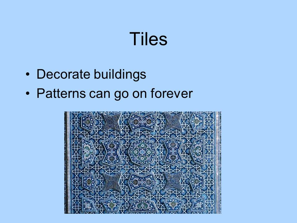 Tiles Decorate buildings Patterns can go on forever