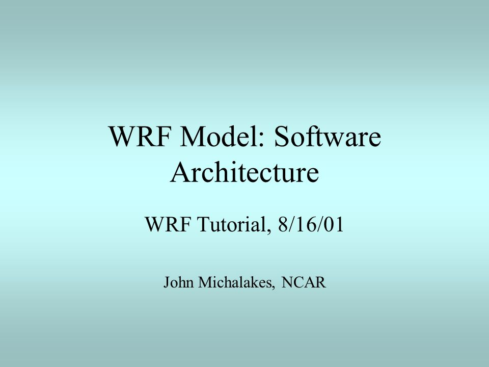 WRF Model: Software Architecture