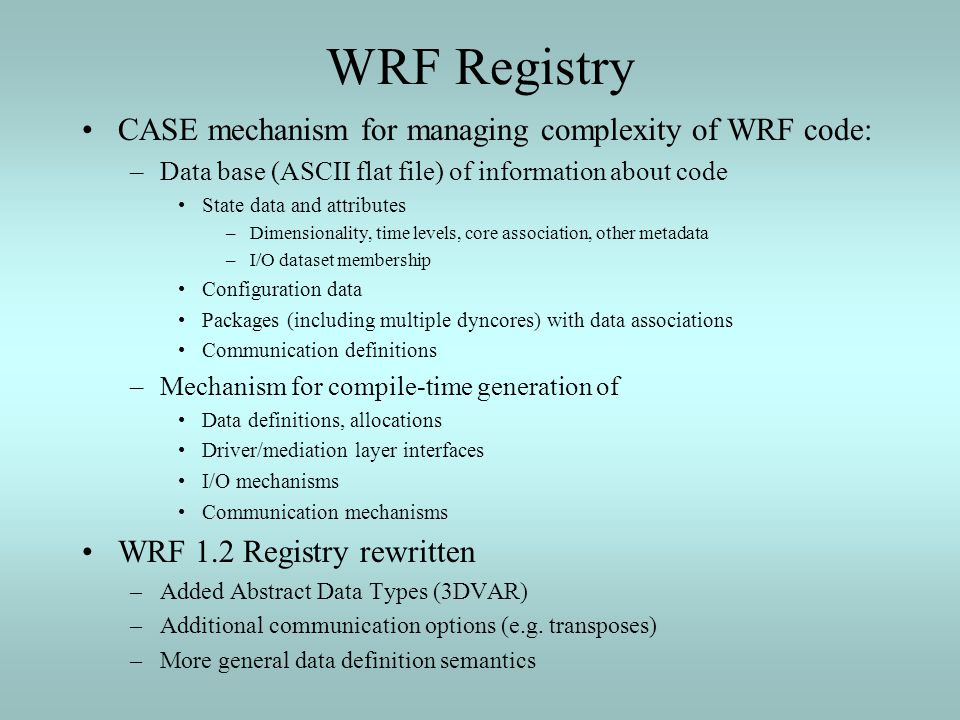WRF Registry CASE mechanism for managing complexity of WRF code:
