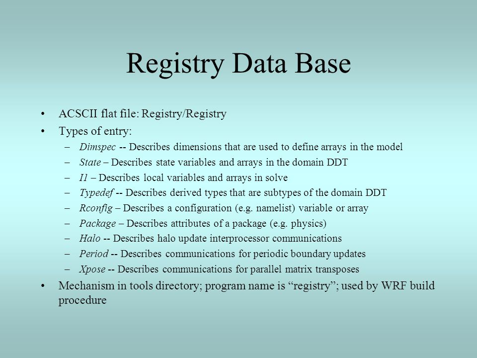 Registry Data Base ACSCII flat file: Registry/Registry Types of entry: