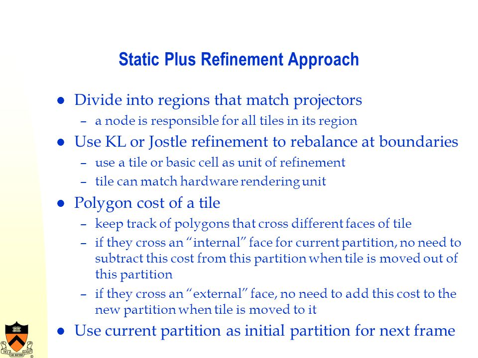 Static Plus Refinement Approach