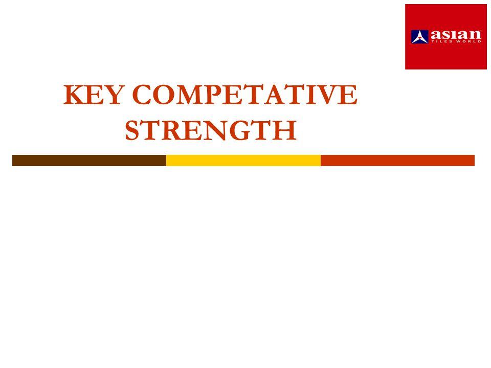 KEY COMPETATIVE STRENGTH